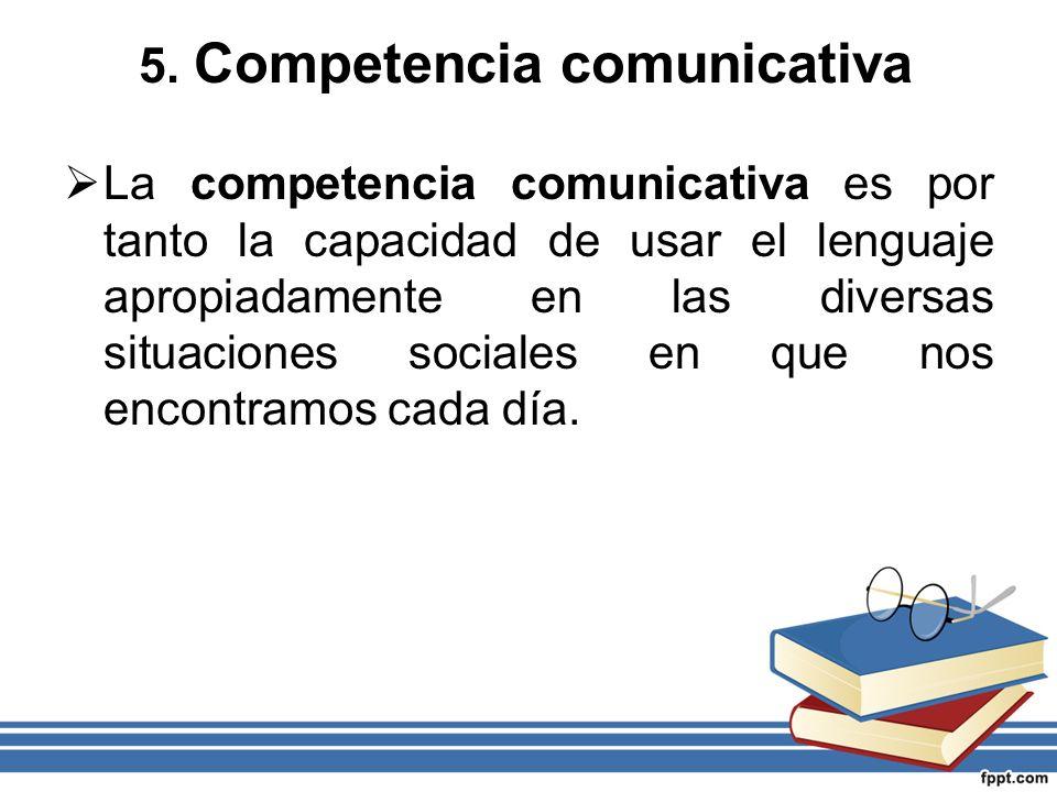 5. Competencia comunicativa