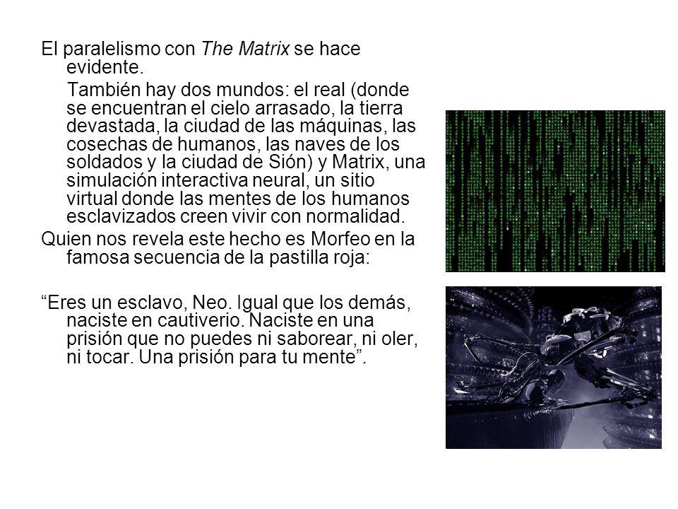 El paralelismo con The Matrix se hace evidente.