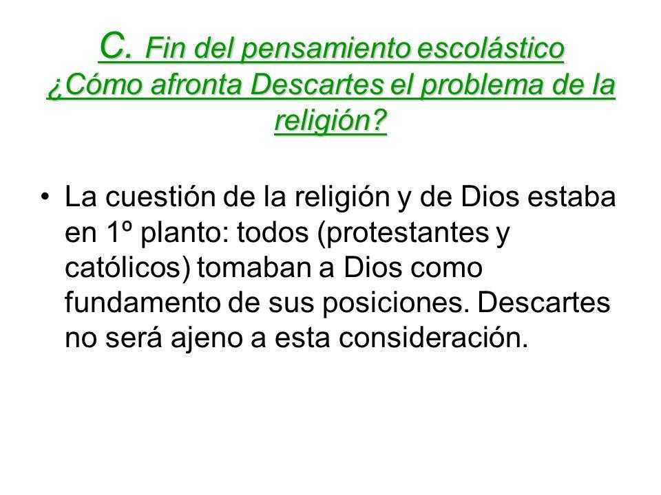 C. Fin del pensamiento escolástico ¿Cómo afronta Descartes el problema de la religión