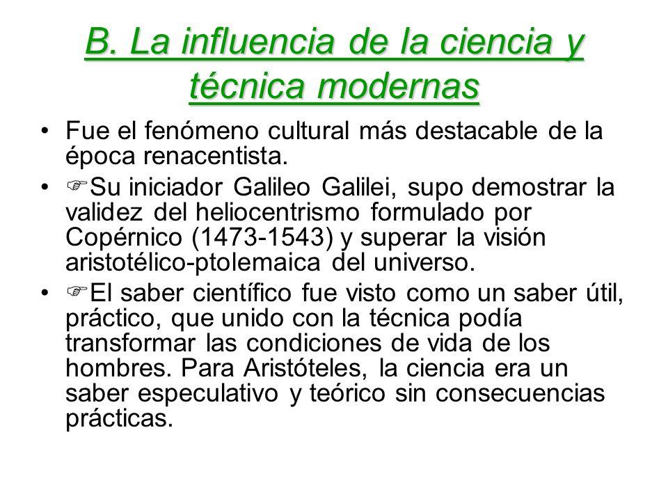 B. La influencia de la ciencia y técnica modernas