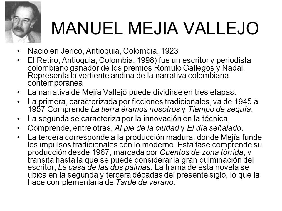 MANUEL MEJIA VALLEJO Nació en Jericó, Antioquia, Colombia, 1923