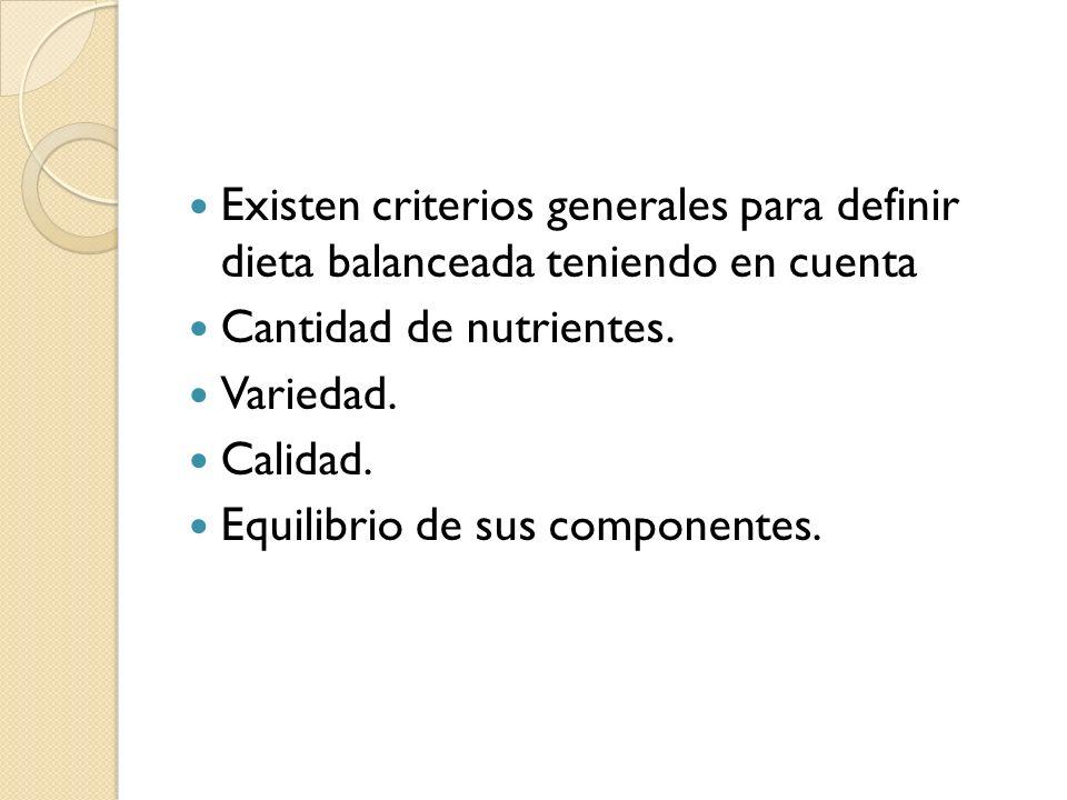 Existen criterios generales para definir dieta balanceada teniendo en cuenta
