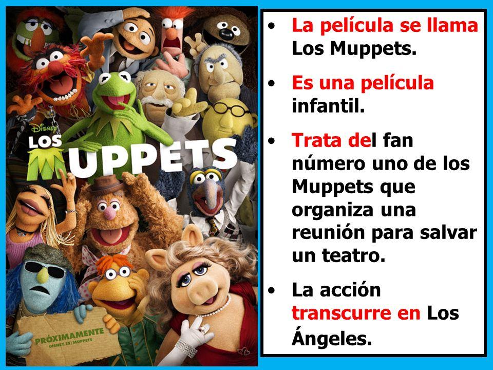 La película se llama Los Muppets.