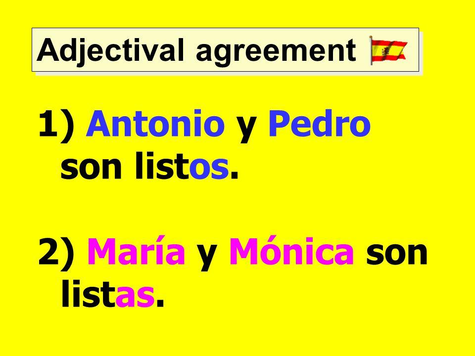 Antonio y Pedro son listos.