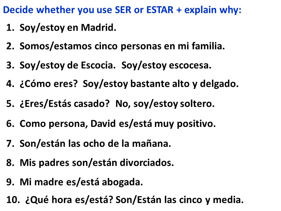 Decide whether you use SER or ESTAR + explain why: