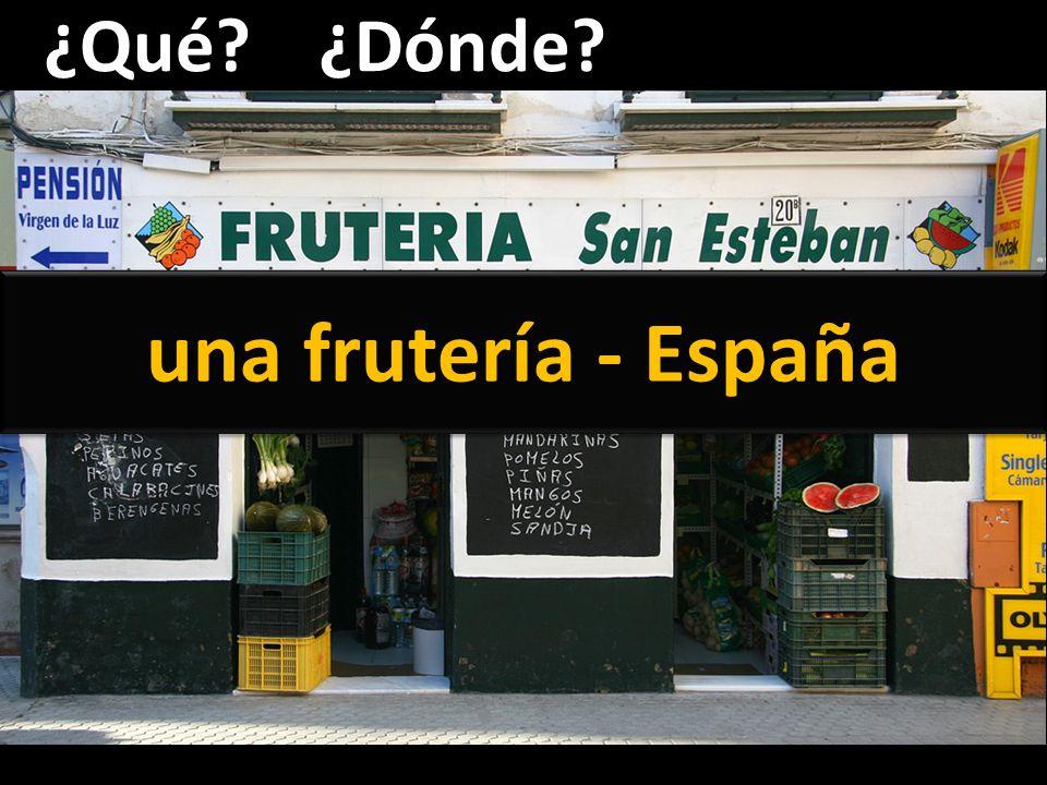 ¿Qué ¿Dónde una frutería - España