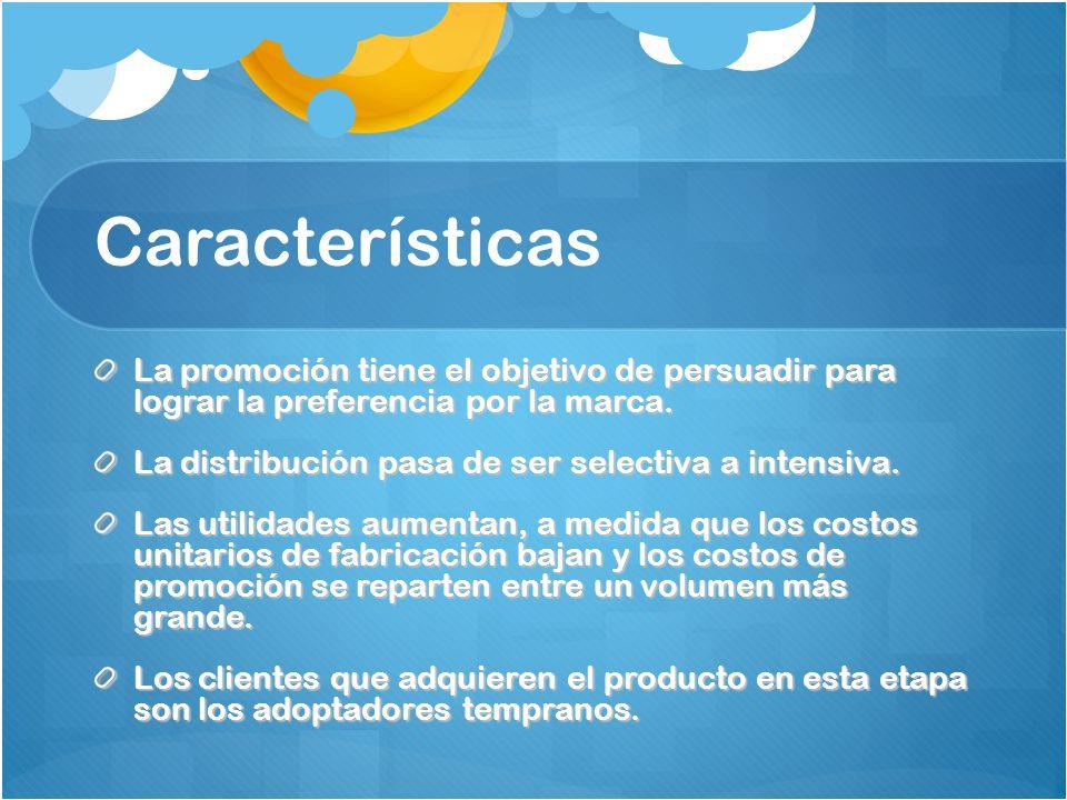 Características La promoción tiene el objetivo de persuadir para lograr la preferencia por la marca.