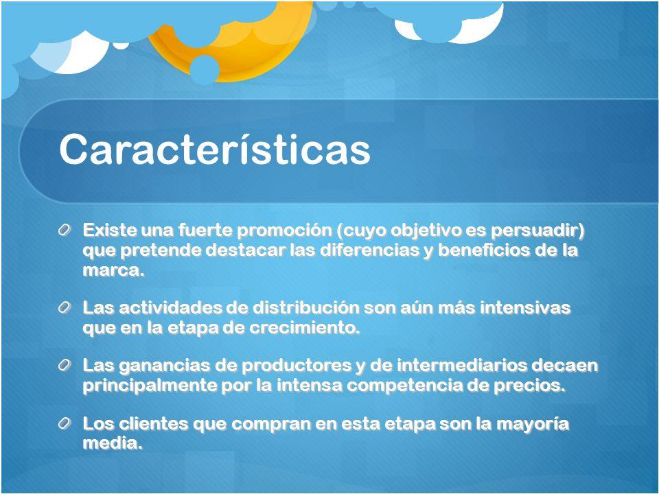 CaracterísticasExiste una fuerte promoción (cuyo objetivo es persuadir) que pretende destacar las diferencias y beneficios de la marca.