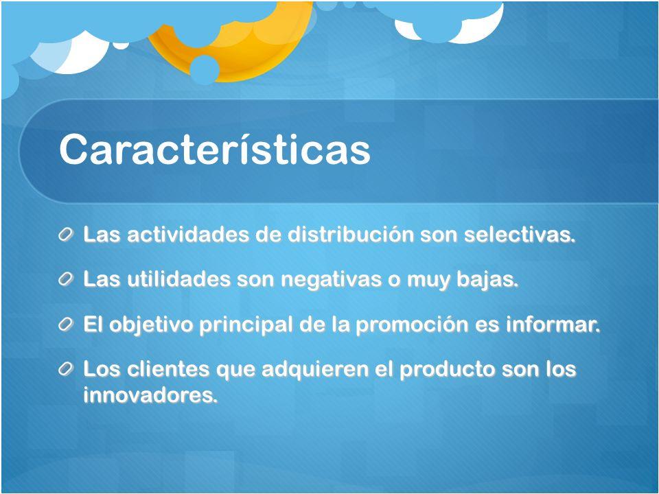 Características Las actividades de distribución son selectivas.