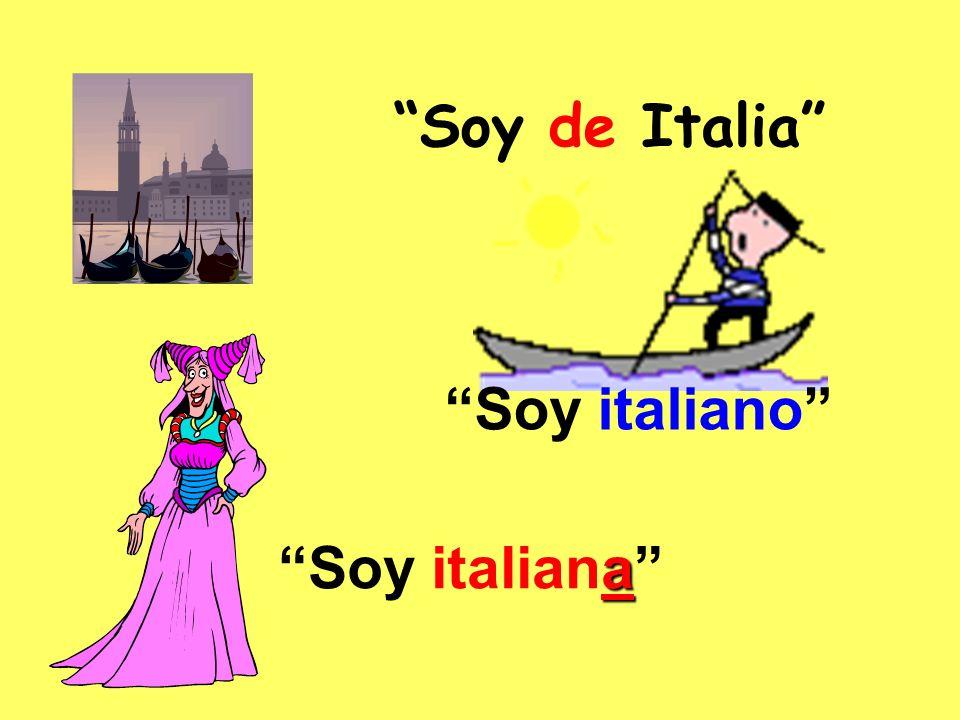 Soy de Italia Soy italiano Soy italiana