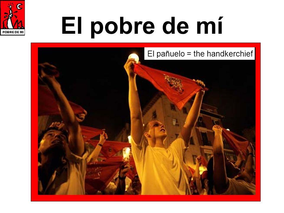 El pobre de mí El pañuelo = the handkerchief