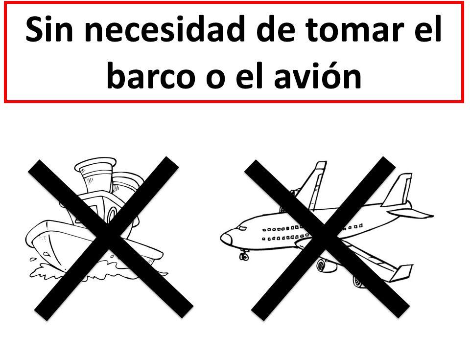 Sin necesidad de tomar el barco o el avión