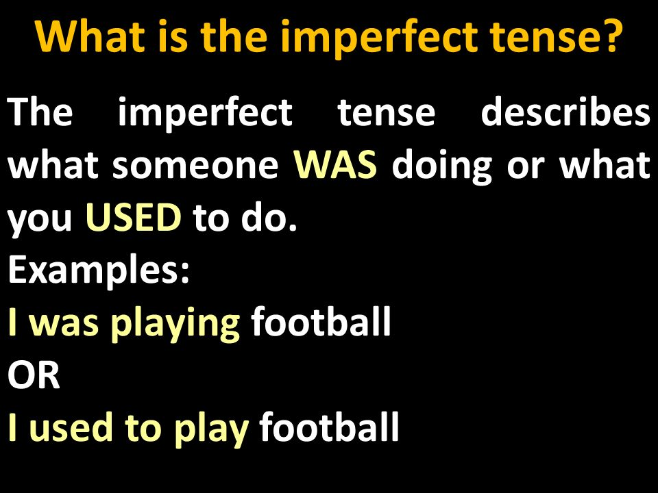 What is the imperfect tense