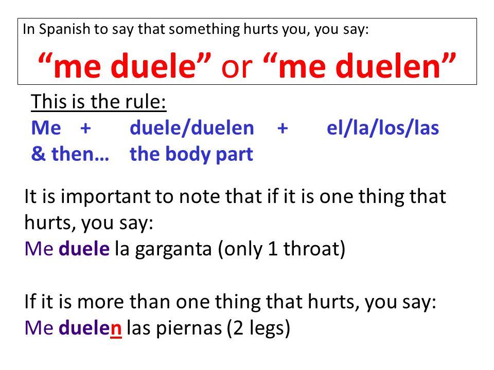 me duele or me duelen