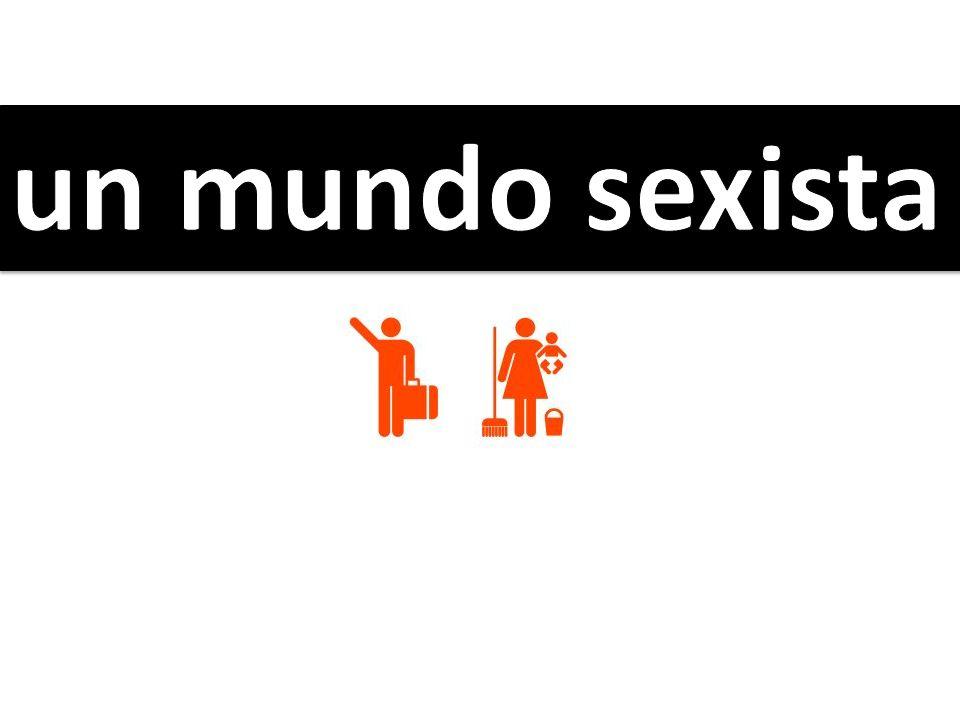un mundo sexista
