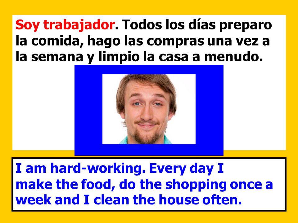 Soy trabajador. Todos los días preparo