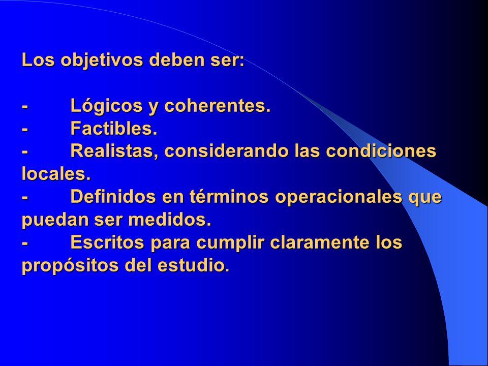 Los objetivos deben ser: - Lógicos y coherentes. - Factibles