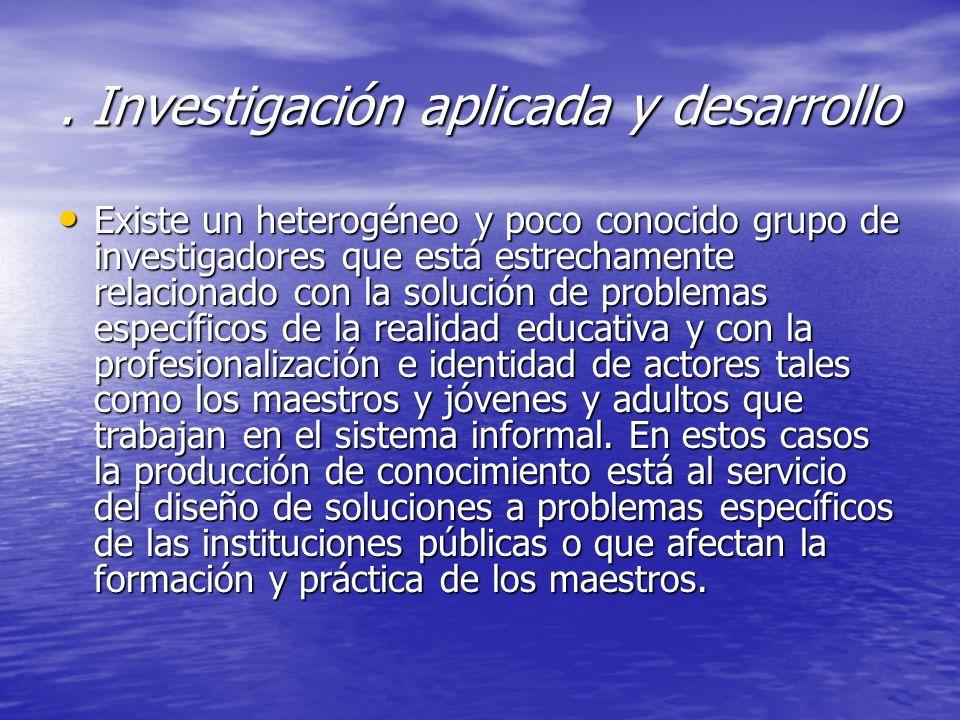 . Investigación aplicada y desarrollo