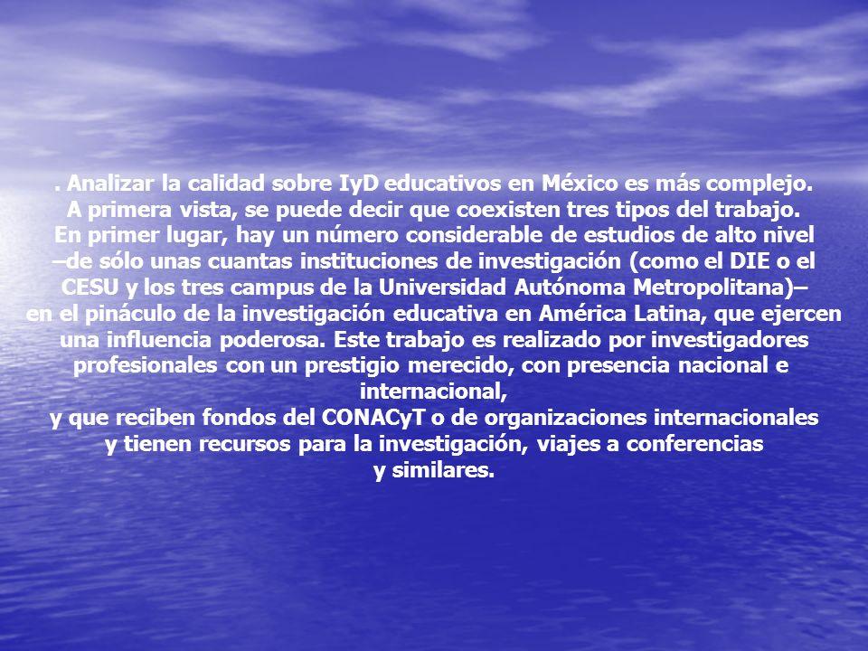 . Analizar la calidad sobre IyD educativos en México es más complejo.