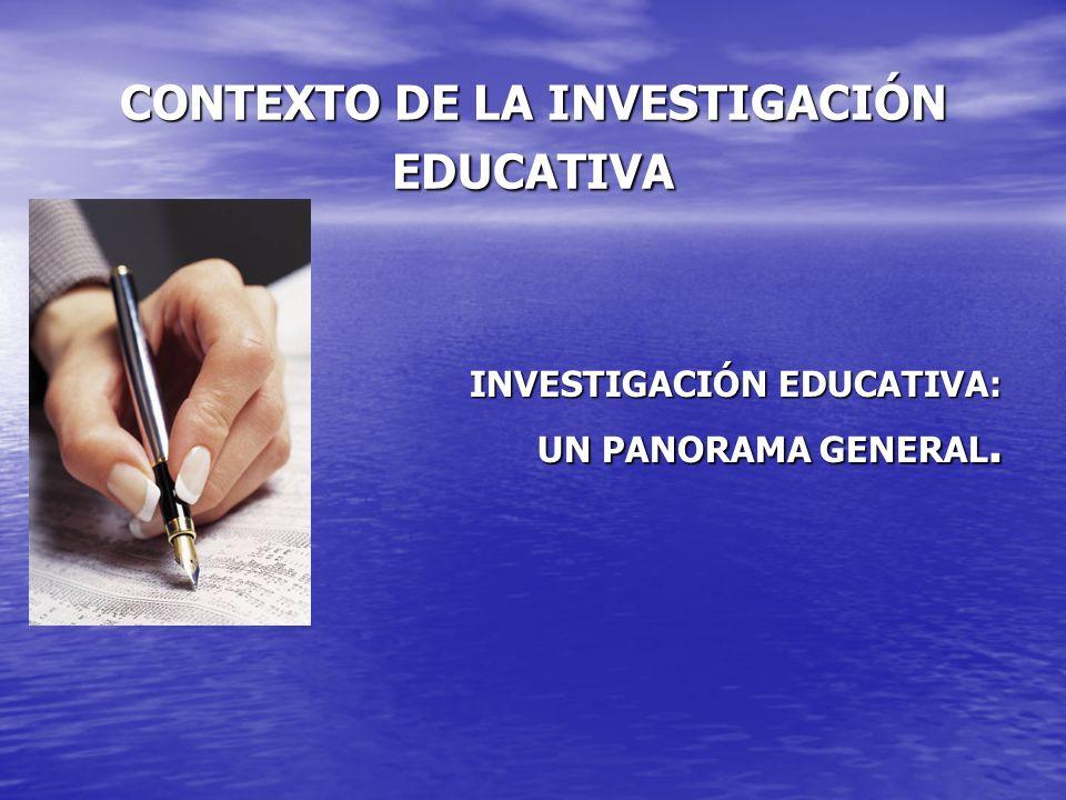 CONTEXTO DE LA INVESTIGACIÓN EDUCATIVA