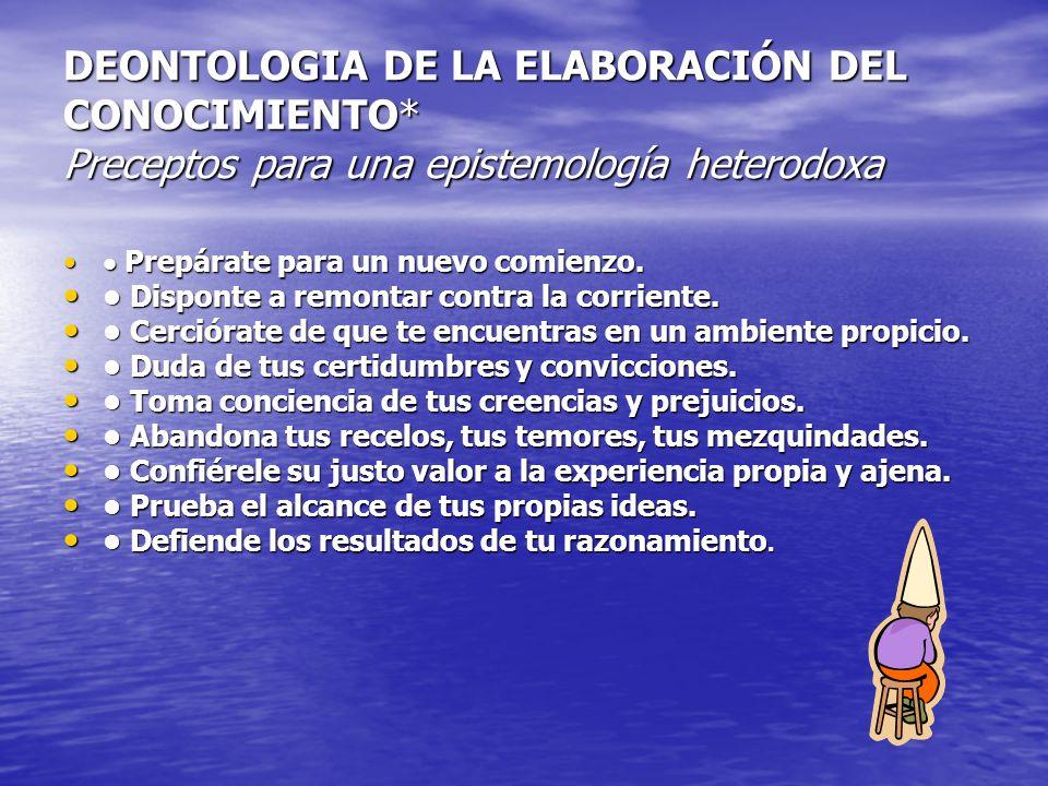 DEONTOLOGIA DE LA ELABORACIÓN DEL CONOCIMIENTO