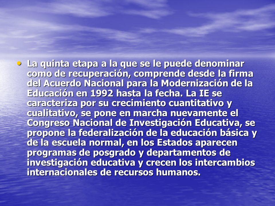 La quinta etapa a la que se le puede denominar como de recuperación, comprende desde la firma del Acuerdo Nacional para la Modernización de la Educación en 1992 hasta la fecha.