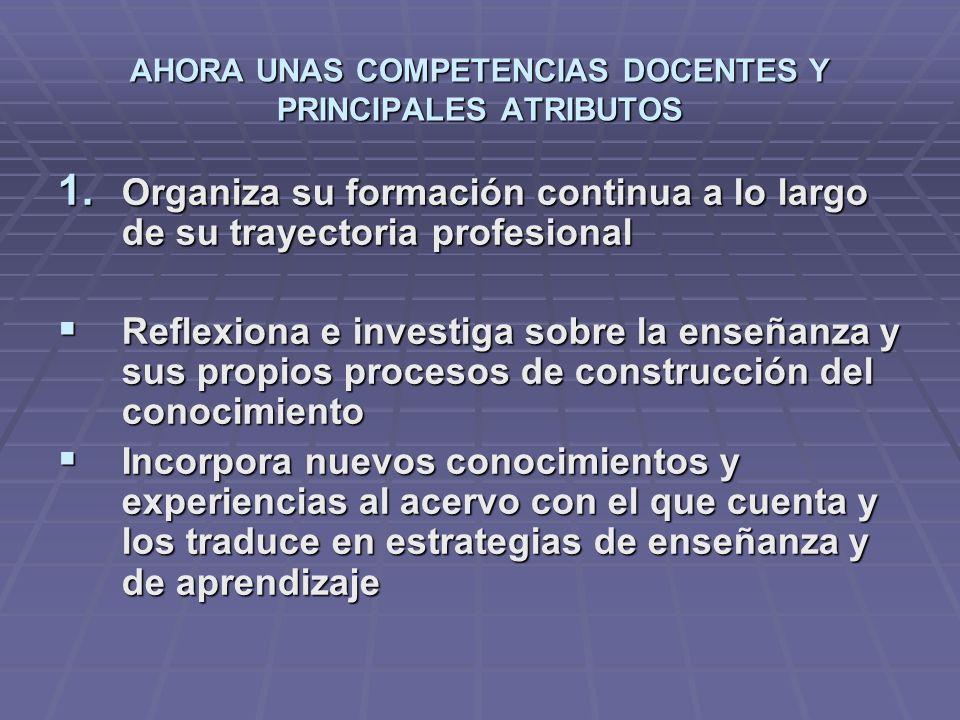 AHORA UNAS COMPETENCIAS DOCENTES Y PRINCIPALES ATRIBUTOS