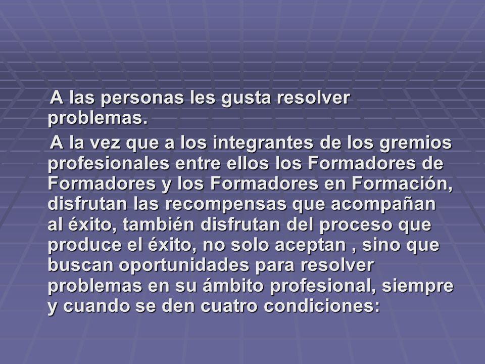 A las personas les gusta resolver problemas.