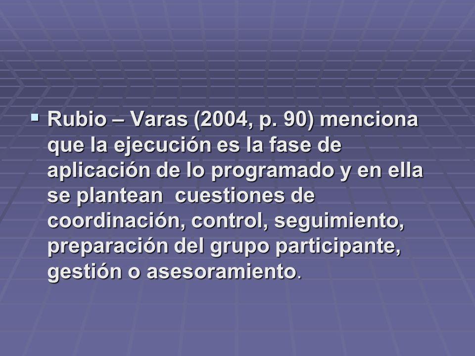 Rubio – Varas (2004, p.