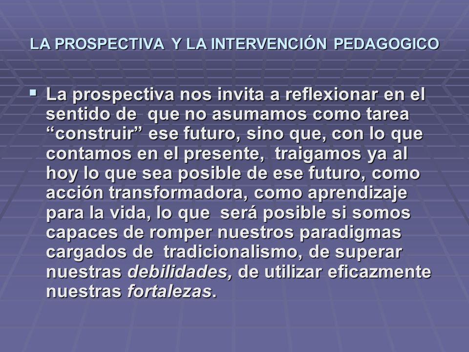 LA PROSPECTIVA Y LA INTERVENCIÓN PEDAGOGICO