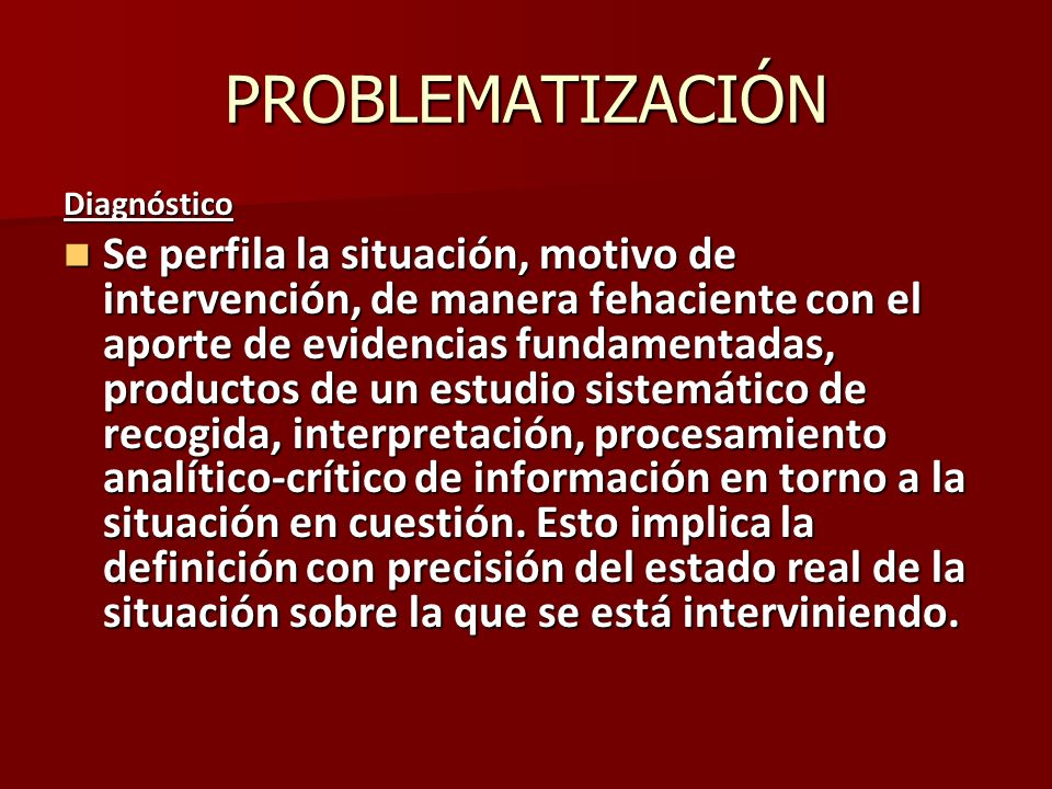 PROBLEMATIZACIÓN Diagnóstico.