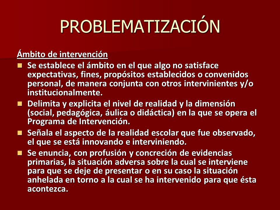 PROBLEMATIZACIÓN Ámbito de intervención