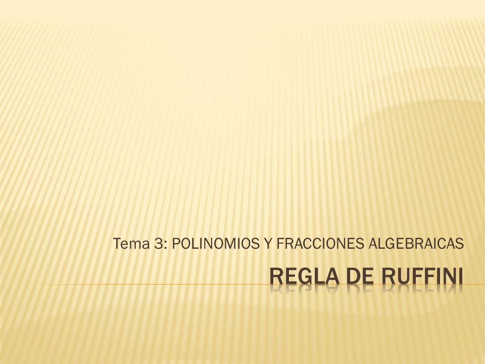 Tema 3: POLINOMIOS Y FRACCIONES ALGEBRAICAS