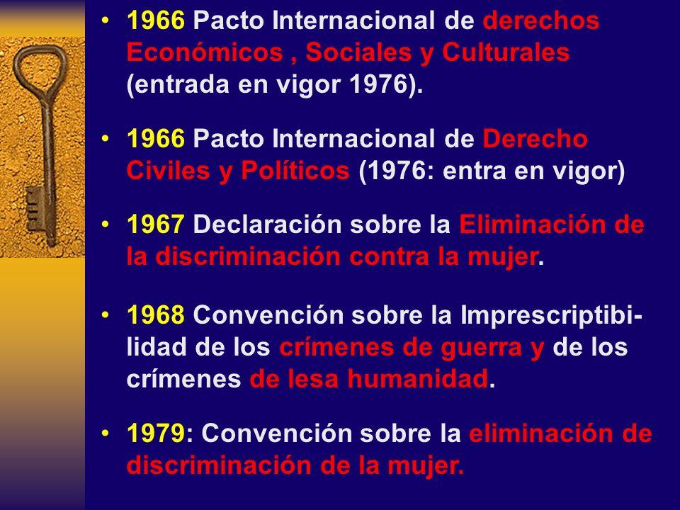 1966 Pacto Internacional de derechos Económicos , Sociales y Culturales (entrada en vigor 1976).