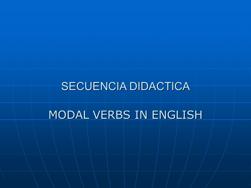 SECUENCIA DIDACTICA MODAL VERBS IN ENGLISH