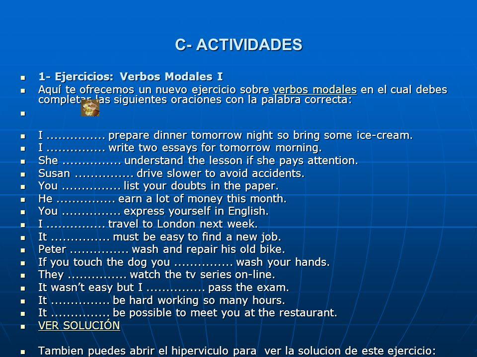 C- ACTIVIDADES 1- Ejercicios: Verbos Modales I
