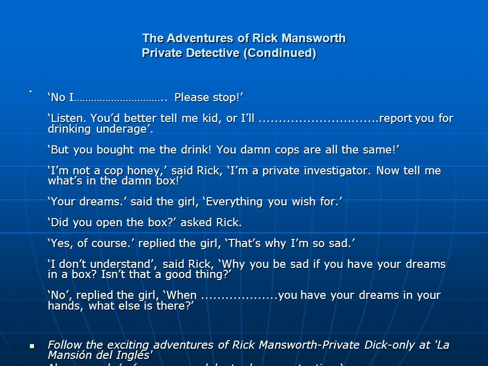 The Adventures of Rick Mansworth Private Detective (Condinued)