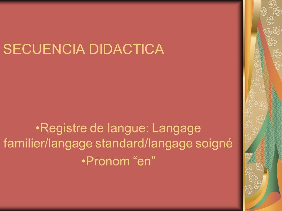 Registre de langue: Langage familier/langage standard/langage soigné