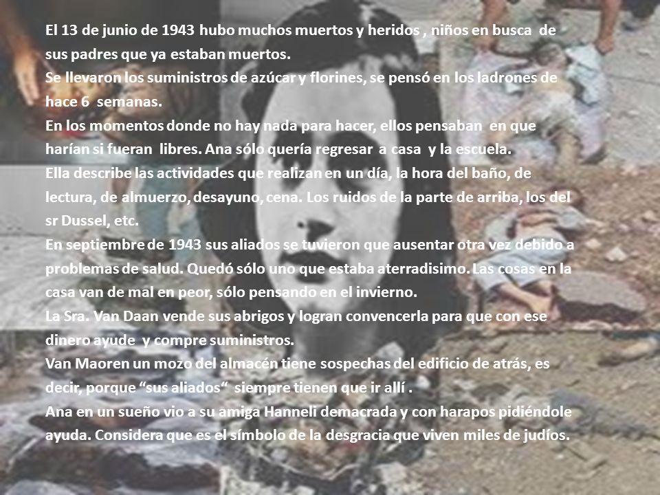 El 13 de junio de 1943 hubo muchos muertos y heridos , niños en busca de sus padres que ya estaban muertos.