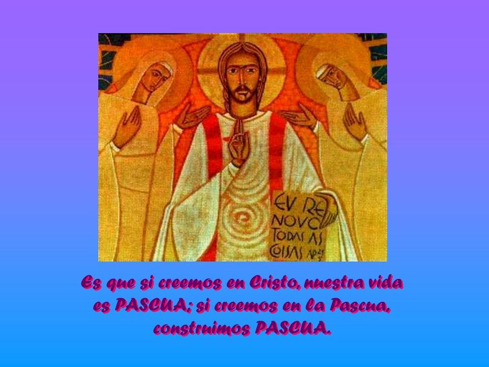 Es que si creemos en Cristo, nuestra vida
