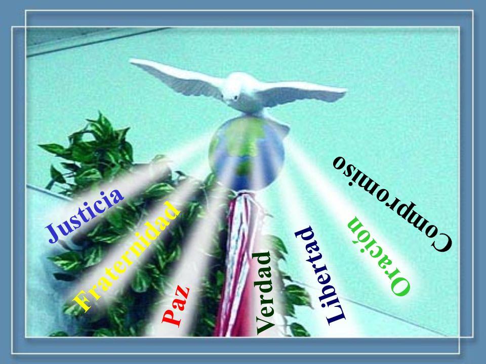 Compromiso Justicia Fraternidad Oración Libertad Verdad Paz
