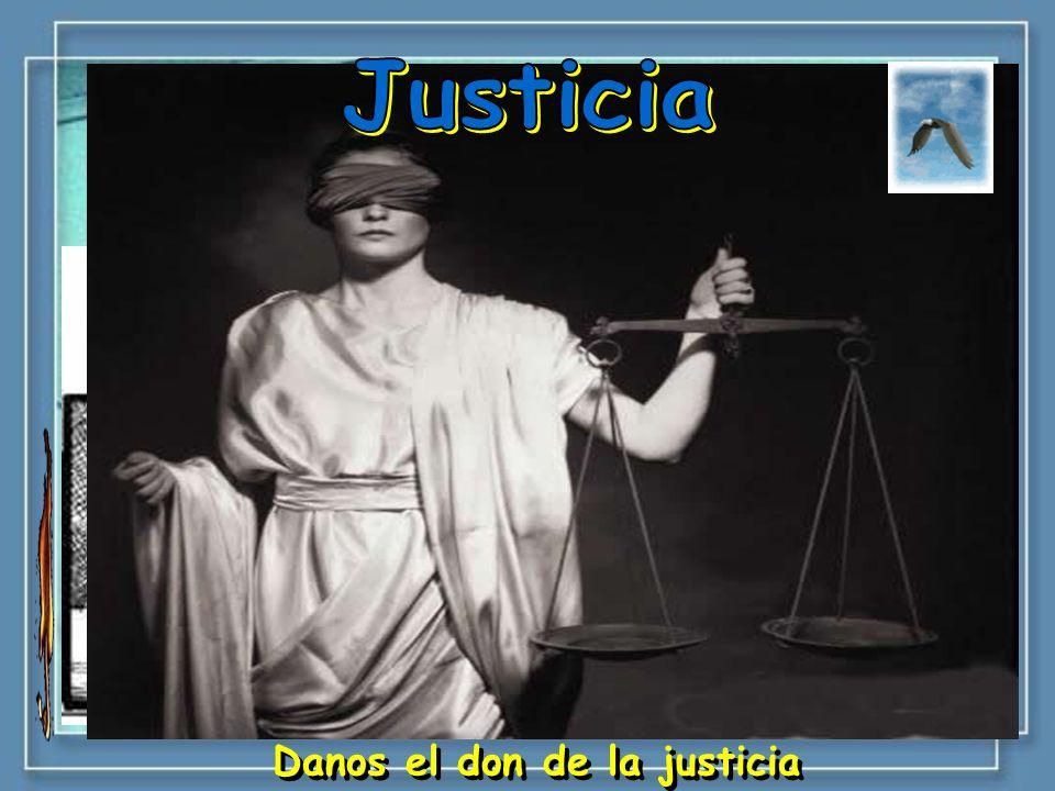 Danos el don de la justicia