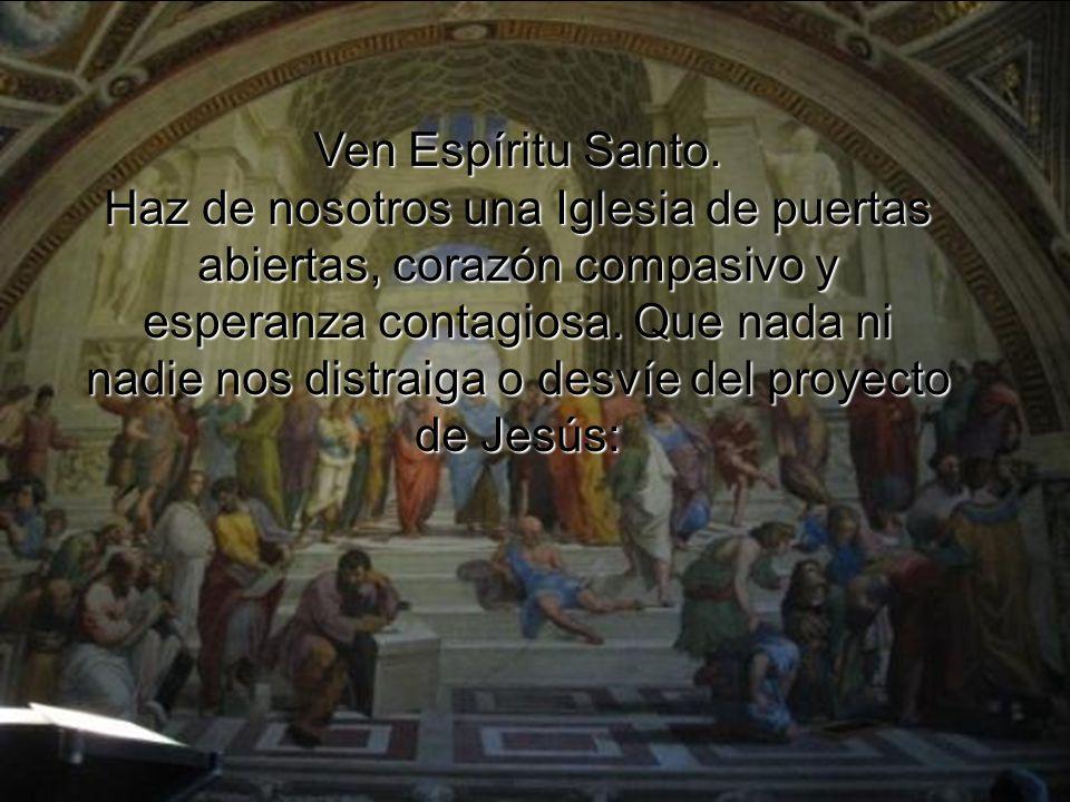 Ven Espíritu Santo.