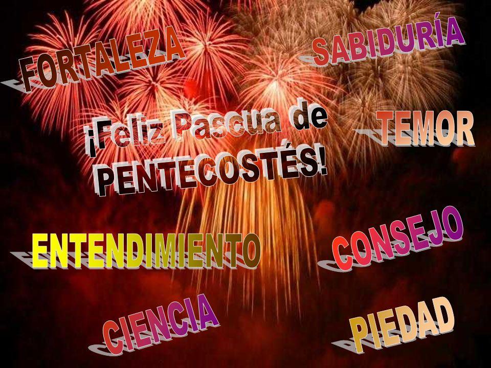 ¡Feliz Pascua de PENTECOSTÉS! SABIDURÍA FORTALEZA TEMOR CONSEJO