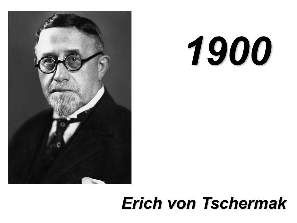 1900 Erich von Tschermak