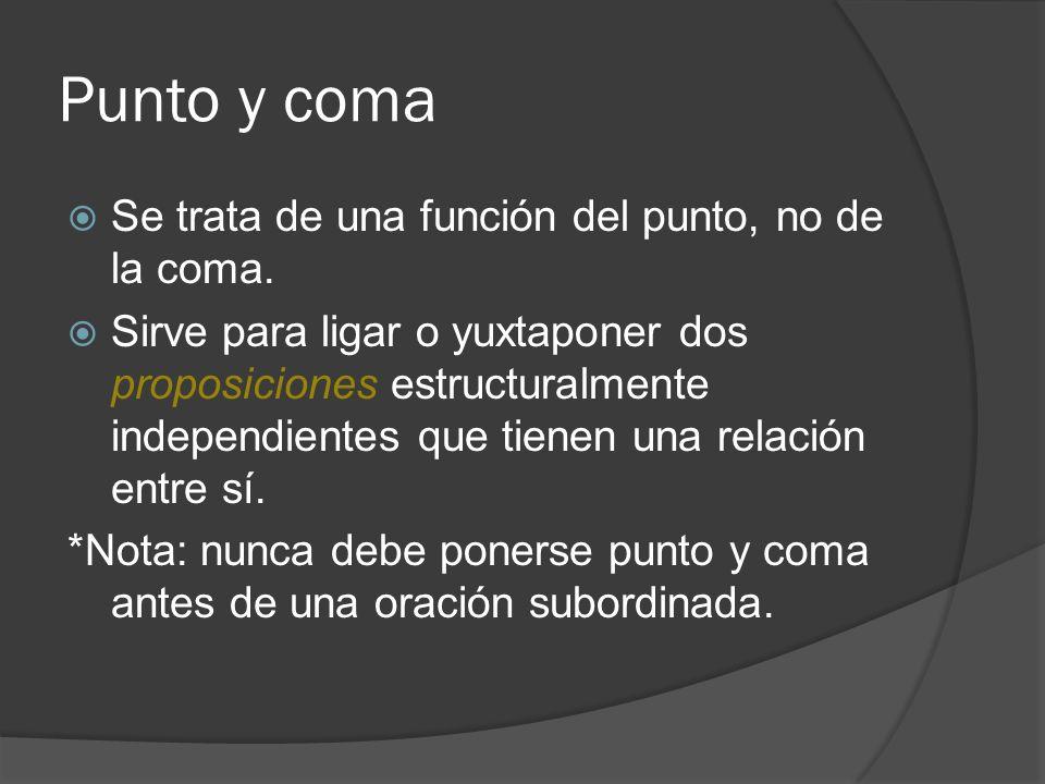 Punto y coma Se trata de una función del punto, no de la coma.