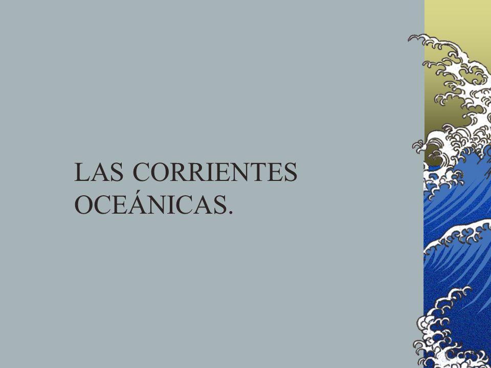 LAS CORRIENTES OCEÁNICAS.