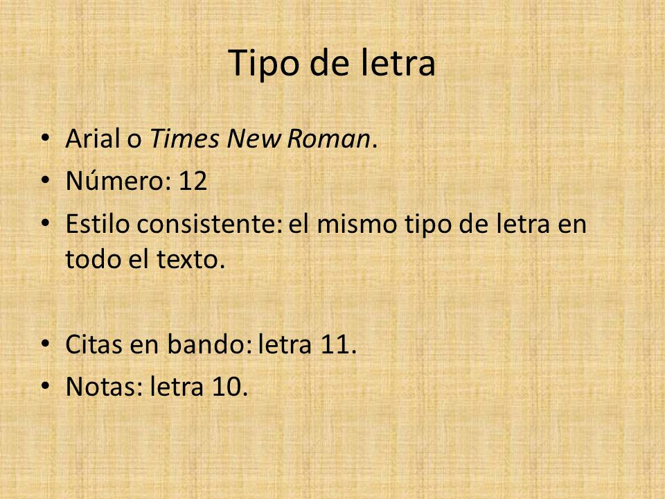 Tipo de letra Arial o Times New Roman. Número: 12