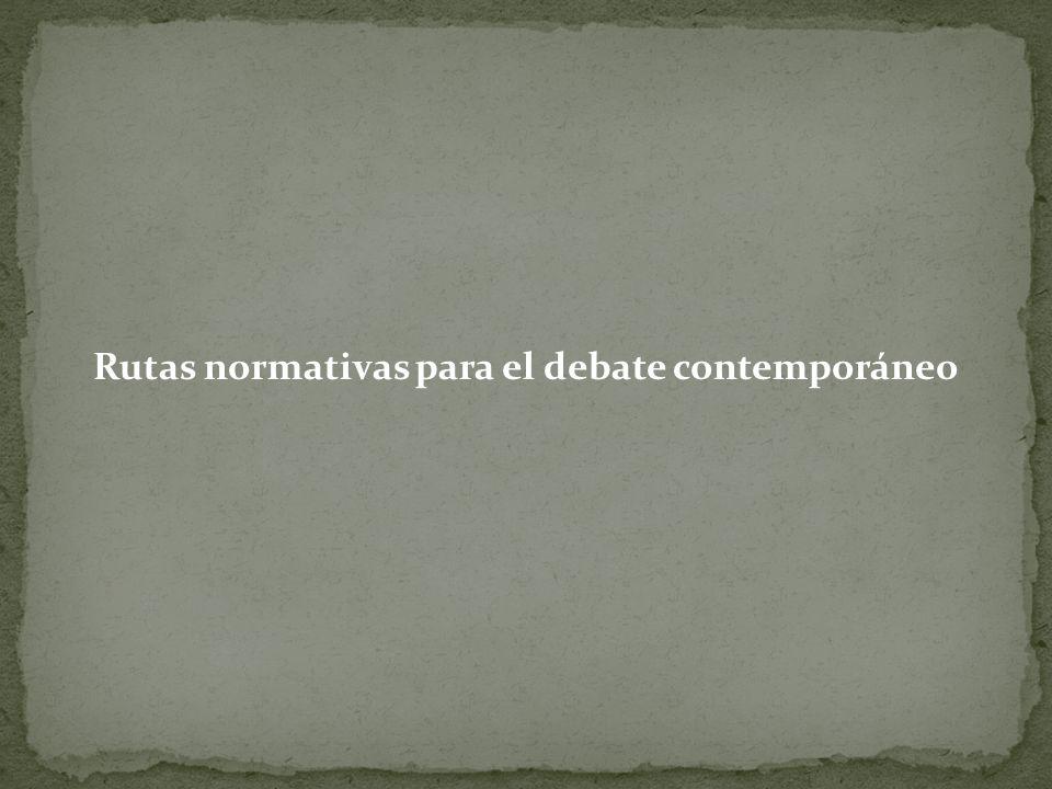 Rutas normativas para el debate contemporáneo