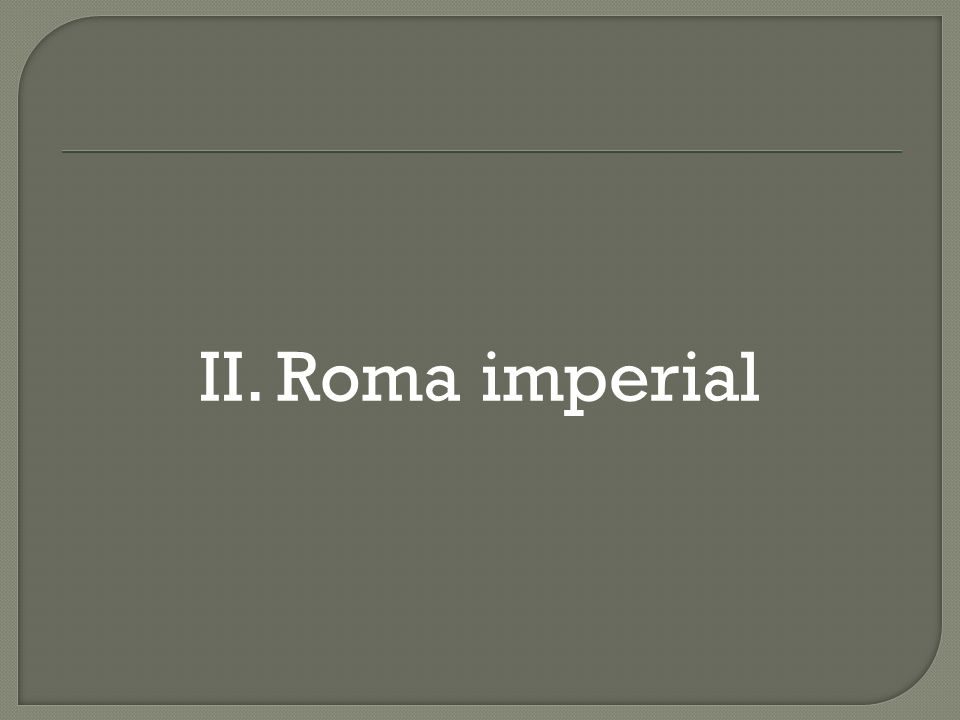 II. Roma imperial